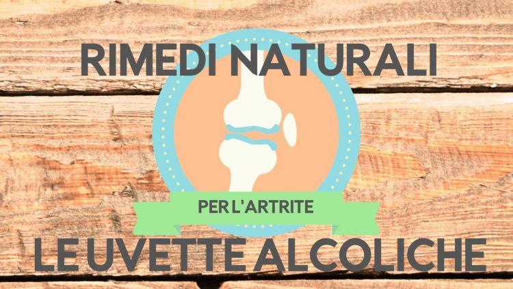 Rimedi naturali… le uvette alcoliche per l'artrite